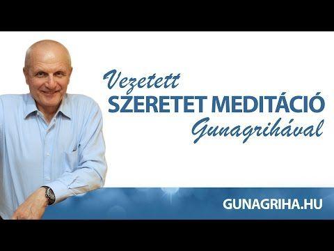 (7) Szeretet meditáció | Gunagriha vezetett meditáció - Komárnó, 2016.05.03 - YouTube