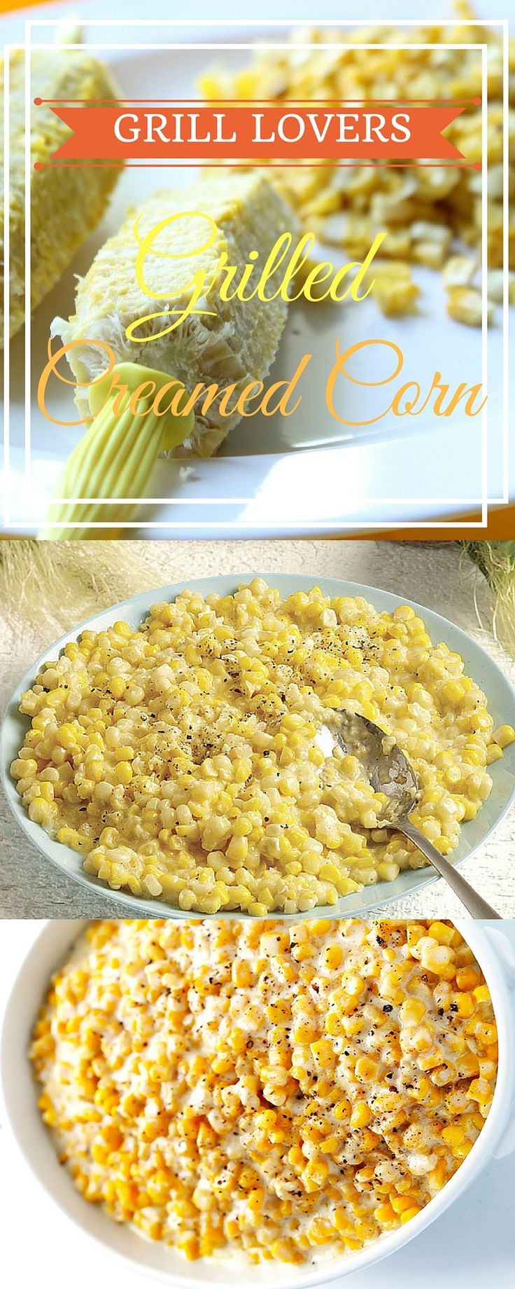 Grill Lovers' Amazing Grilled Creamed Corn Recipes I