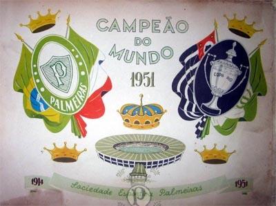 Homenagem ao primeiro Campeão do Mundo do Brasil: Palmeiras, Copa Rio 1951