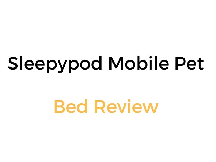 Sleepypod Mobile Pet Bed Review & Buyer's Guide