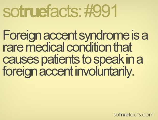 Foreign accent syndrome is a rare medical condition that causes patients to speak in a foreign accent involuntarily.