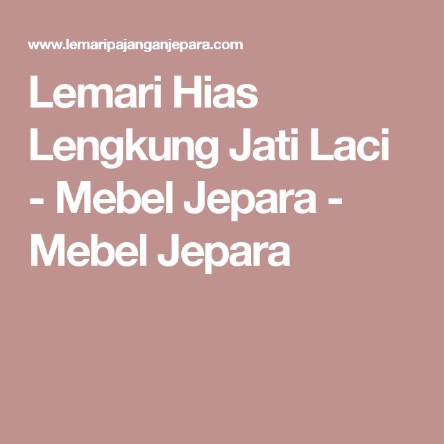 Lemari Hias Lengkung Jati Laci - Mebel Jepara - Mebel Jepara