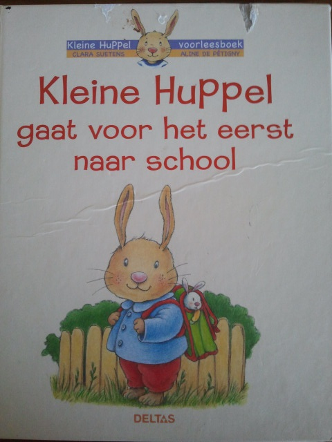 prentenboek: Kleine Huppel gaat voor het eerst naar school.