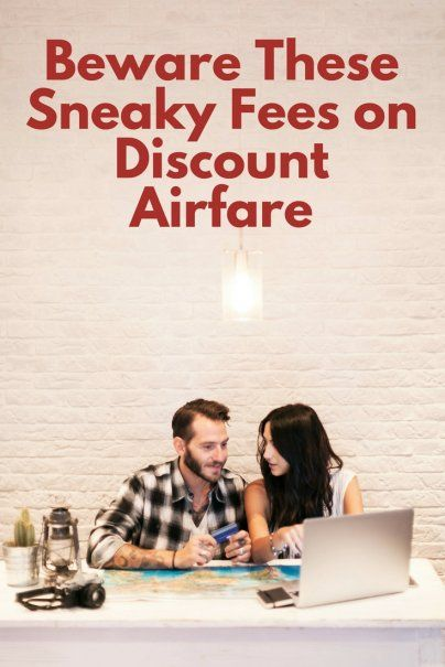Beware These Sneaky Fees on Discount Airfare | Top Travel Tips | How To Save Money On Flights | Money Saving Vacation Hacks | How To Avoid Extra Airline Fees | Savvy Traveler Tips