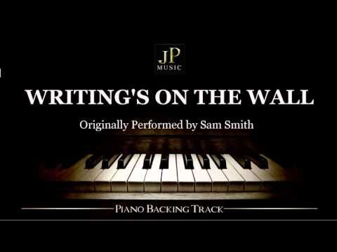Writing's On The Wall by Sam Smith - Piano Accompaniment