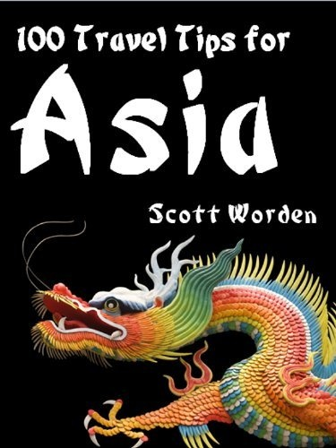 100 Travel Tips For Asia by Scott Worden, http://www.amazon.com/dp/B00A0O3OV8/ref=cm_sw_r_pi_dp_JLccrb0VF12JR