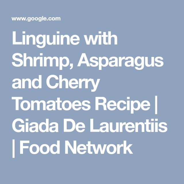 Linguine with Shrimp, Asparagus and Cherry Tomatoes Recipe | Giada De Laurentiis | Food Network