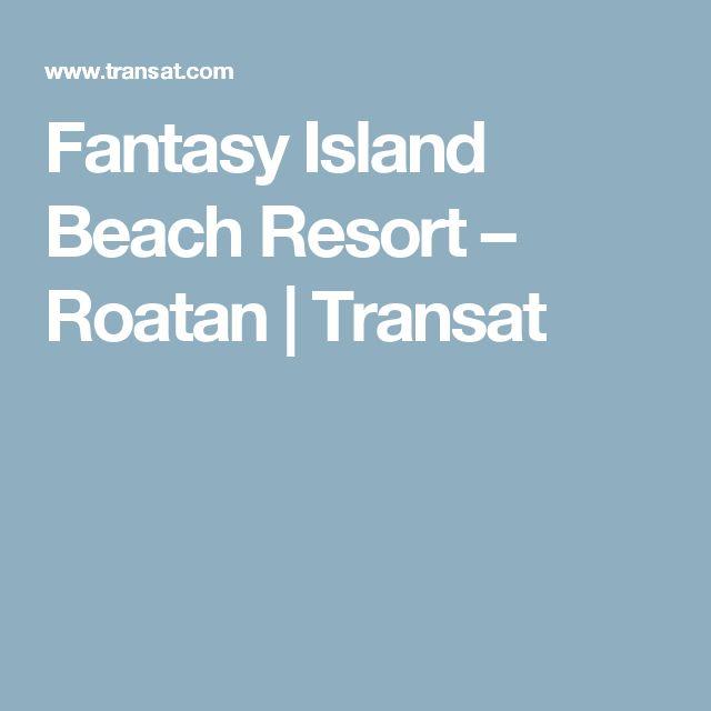 Fantasy Island Beach Resort – Roatan | Transat