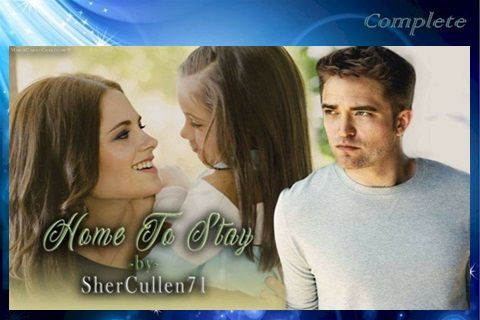 Home To Stay by SherCullen71 ~ Complete | TwiFanfictionRecs | Fan