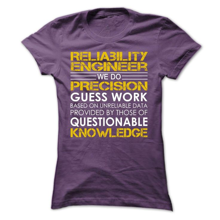 RELIABILITY ENGINEER WE DO PRECISION GUESS WORK KNOWLEDGE T-SHIRT, HOODIE==►►CLICK TO ORDER SHIRT NOW #reliability #engineer #CareerTshirt #Careershirt #SunfrogTshirts #Sunfrogshirts #shirts #tshirt #tshirts #hoodies #hoodie #sweatshirt #fashion #style