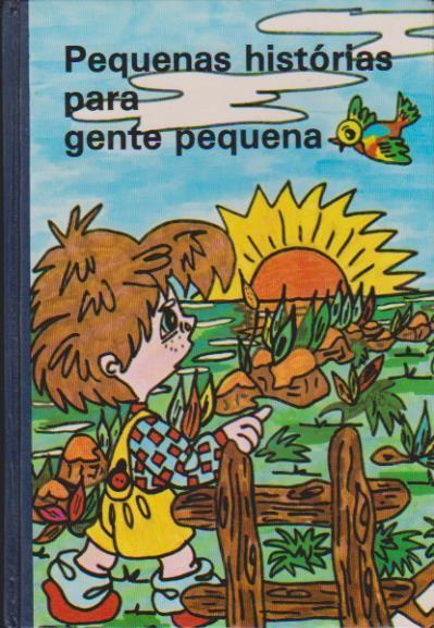 Pequenas Historias Para Gente Pequena | Outroraiagora | Alfarrabista / Antiguidades / Artes / Colecções - Compra e Venda de livros usados.