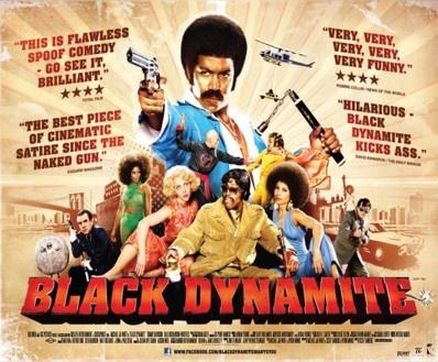 Black Dynamite - i loved this blaxploitation spoof!