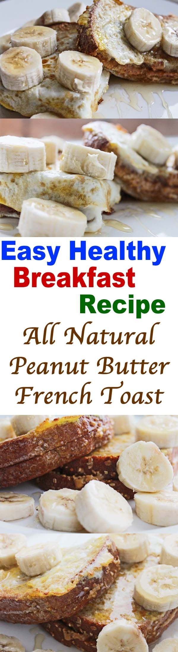 Easy Healthy Breakfast Recipe: All Natural Peanut Butter French Toast | Best Brunch Seattle