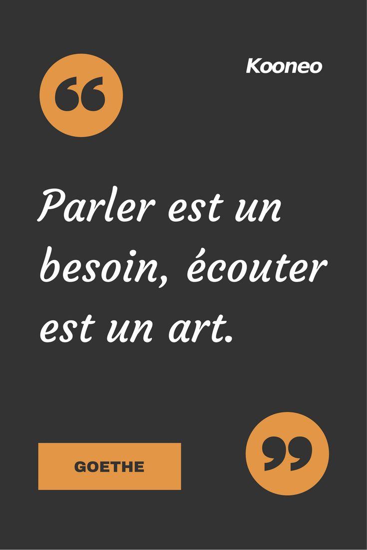 [CITATIONS] Parler est un besoin, écouter est un art. GOETHE #Ecommerce #Kooneo #Goethe #Parlez #Art : www.kooneo.com