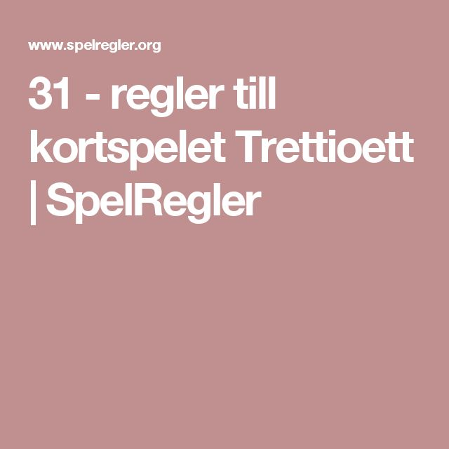 31 - regler till kortspelet Trettioett   SpelRegler