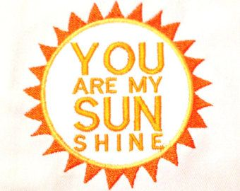 You are my sunshine sun and lyric design. Can be filled with applique fabric or left blank. Sunshine design comes in three sizes