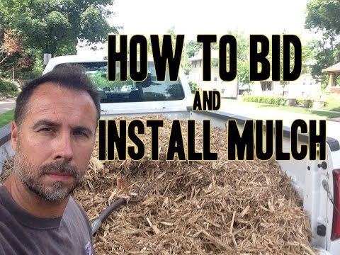 How to Bid, Charge, Estimate  and Install Mulch - YouTube