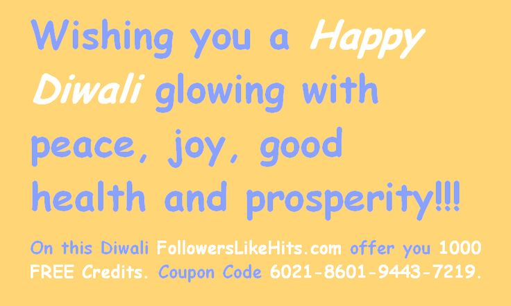 FollowersLikeHits.com Wishes you Happy Diwali!!! Coupon code to get 1000 FREE Credit is 6021-8601-9443-7219 !!!