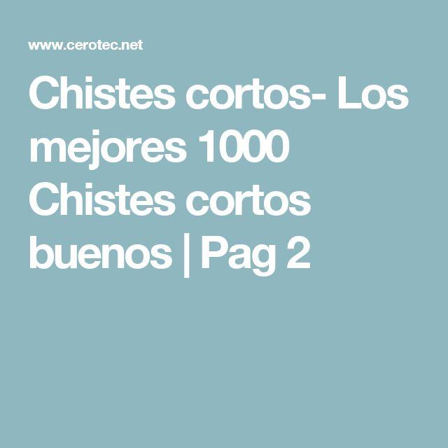 Chistes cortos- Los mejores 1000 Chistes cortos buenos | Pag 2