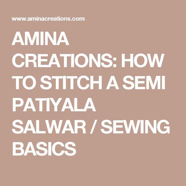 AMINA CREATIONS: HOW TO STITCH A SEMI PATIYALA SALWAR / SEWING BASICS