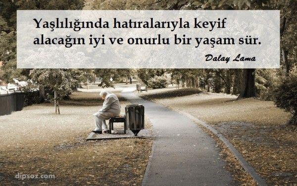 ➰Yaşlılığında(qocalığında) xatirələri ilə kef alacağın yaxşı və şərəfli bir həyat yaşa. #Dalay_Lama