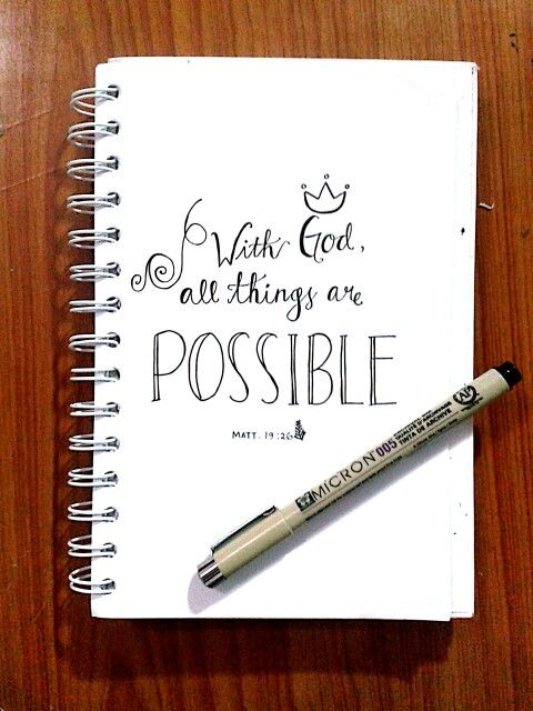 With God, all things are possible. -Matt. 19:26