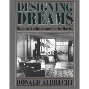 Designing Dreams: Modern Architecture in the Movies (Architecture and Film, 2): Film, Deco Bookshelf, Cover Books, Designing, Movie Architecture, Modern Architecture, Architecture Moments, Movies, Design Dreams