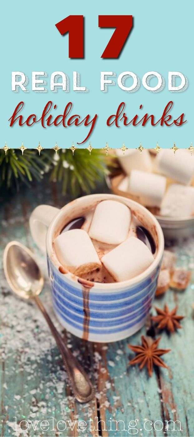 17 REAL FOOD holiday drinks!! Can't wait to try