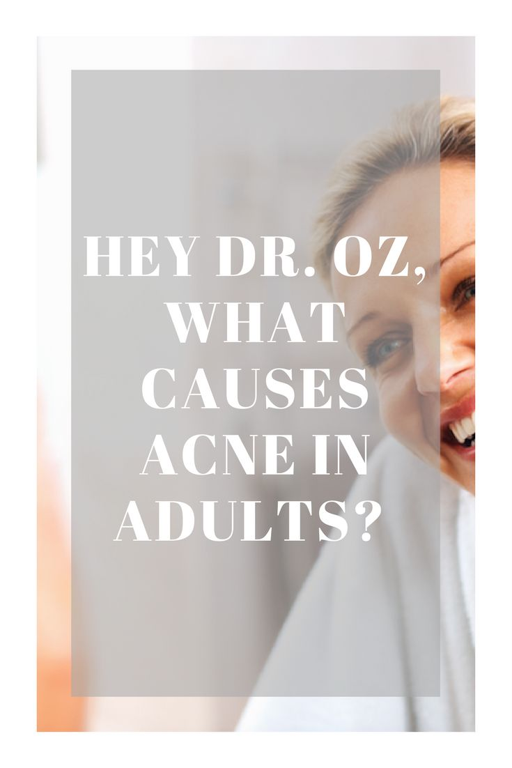 Hormone changes throughout life can irritate the skin and cause adult acne. Learn more about adult acne in this video with Dr. Oz.