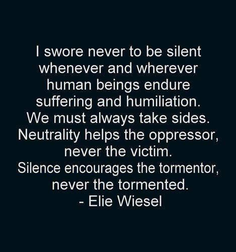 Some of the truest words ever said. What an inspirational humanitarian...A man to be missed, Elie Wiesel (1928-2016)