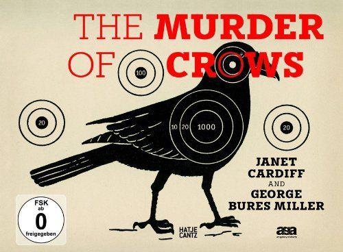 Janet Cardiff & George Bures Miller: The Murder of Crows by Carolyn Christov-Bakargiev. Save 30 Off!. $42.00. 112 pages. Publisher: Hatje Cantz; Har/DVD edition (December 31, 2011). Publication: December 31, 2011