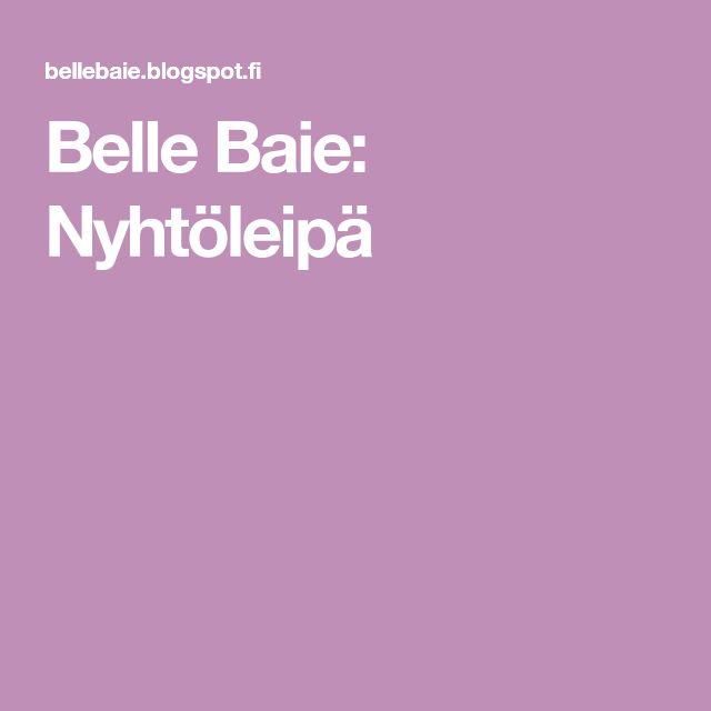 Belle Baie: Nyhtöleipä