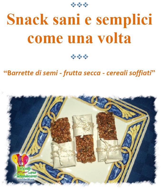 Ricetta Snack sani come una volta - barrette di semi frutta secca e cereali soffiati - equilibrioyoga http://www.equilibrioyoga.it/ricette.html