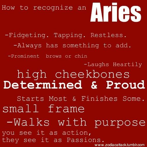 How to recognize an Aries. Learn more about Aries characteristics and personality at http://www.examiner.com/article/the-aries-sign-aries-traits-personality-and-characteristics