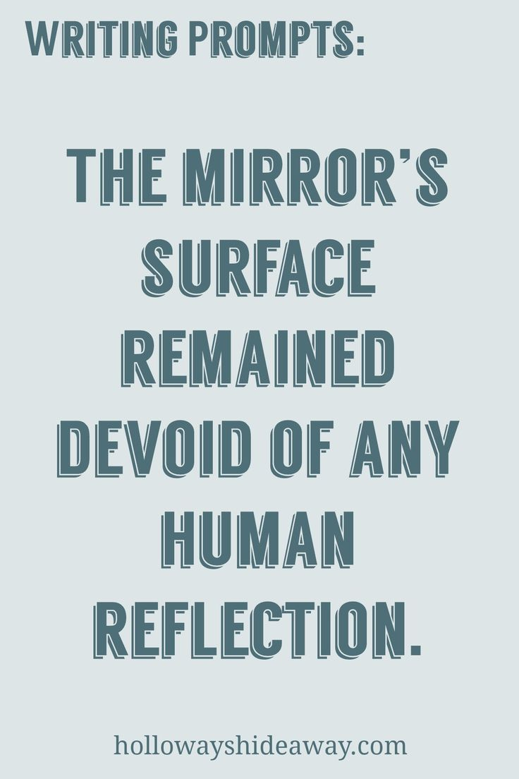 17 best images about writing prompts daily writing fantasy writing prompts 2016 the mirror s surface remained devoid of any human reflection