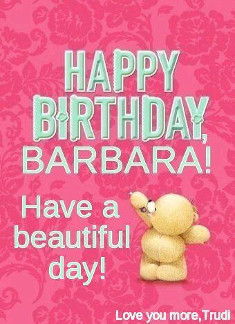 HAPPY BIRTHDAY, BARBARA! Love you more! ️ Trudi 🎂🎉 8/8/15 ...