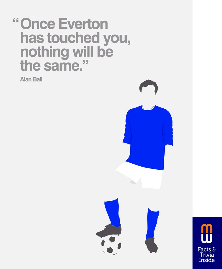 """""""Once Everton has touched you, nothing will be the same."""" Alan Ball Everton - Facts & Trivia Football Card"""