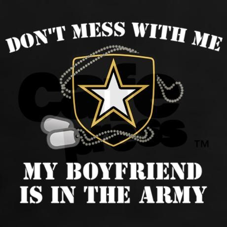 Haha this made me laugh! Don't mess with me. I am an Army girlfriend. I love my soldier.