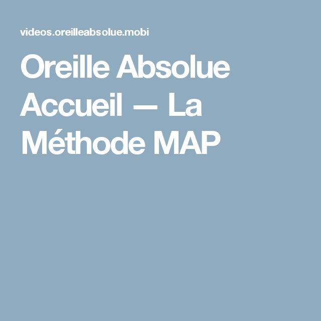 Oreille Absolue Accueil — La Méthode MAP