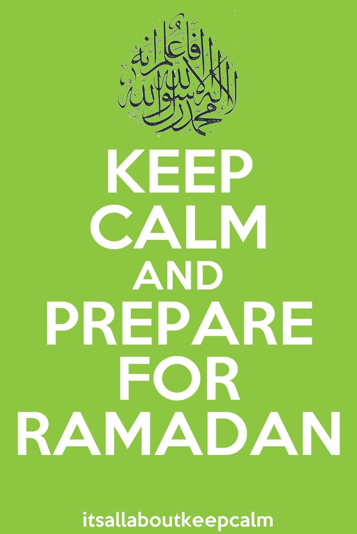 Keep Calm and Prepare for Ramadan
