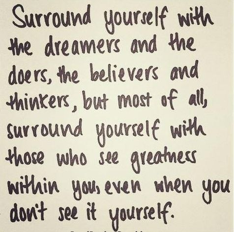 "Great quote by Edmund Lee. ""Surround yourself with those who see the greatness within you, even when you don't see it yourself."""