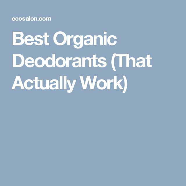 Best Organic Deodorants (That Actually Work)