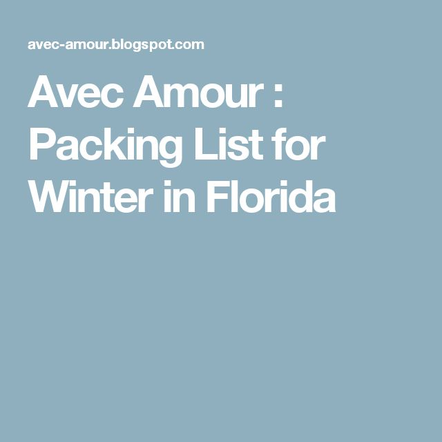 Avec Amour : Packing List for Winter in Florida
