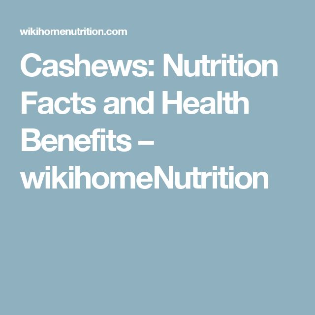 Cashews: Nutrition Facts and Health Benefits – wikihomeNutrition