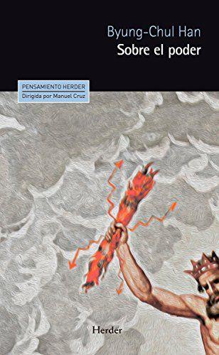 Sobre el poder / Byung-Chul Han ; traducción de Alberto Ciria