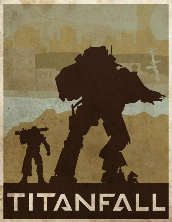 Pixalry: Next Gen Video Game Posters - by Ryan Ritterbusch Titanfall on Xbox one.