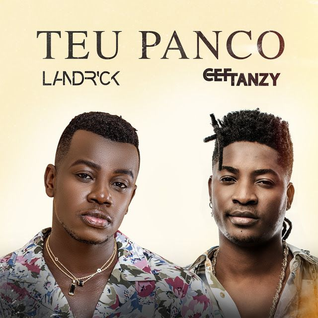 Landrick Teu Panco Feat Cef Tanzy Em 2020 Musicas Novas