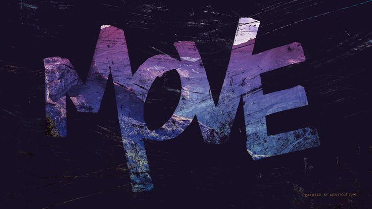 MOVE  #inspiration #motivation #wallpaper