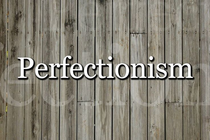 how to tell if you are a perfectionist