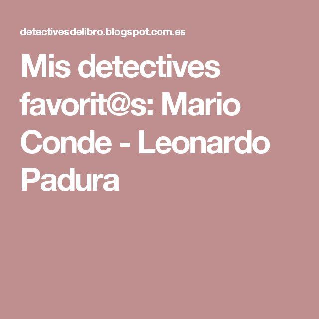 Mis detectives favorit@s: Mario Conde - Leonardo Padura